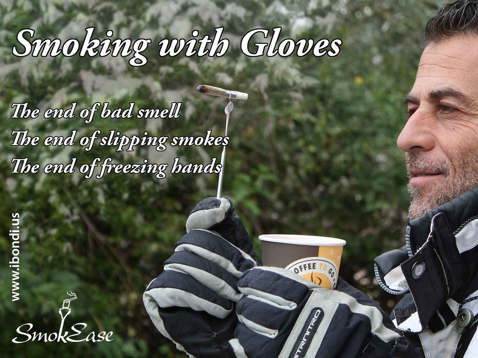 Smoking with gloves